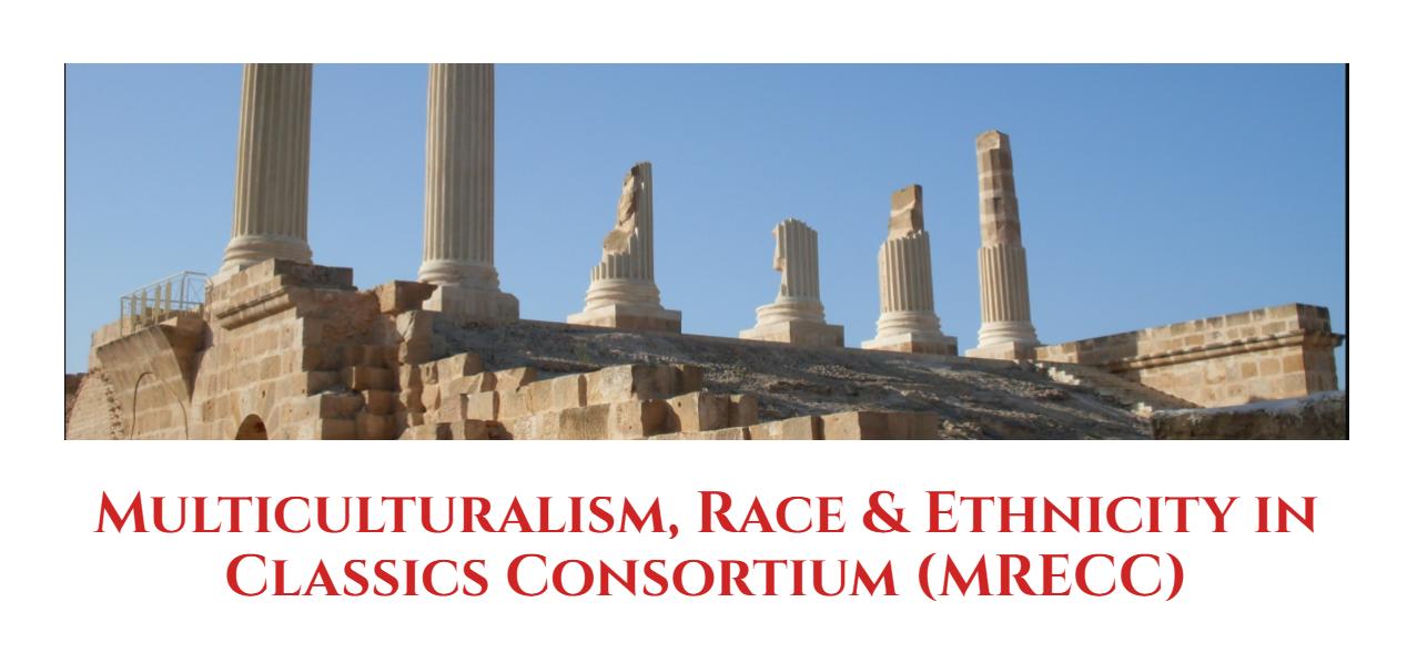 Multiculturalism, Race & Ethnicity in Classics COnsortium (MRECC)